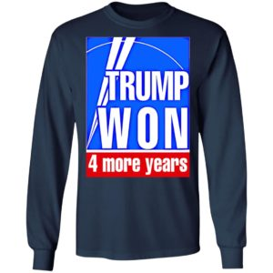 Trump won 4 more years election t-shirt