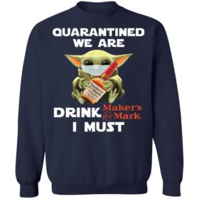 Baby Yoda Face Mask Quarantined We Are Drink Maker's Mark I Must Shirt