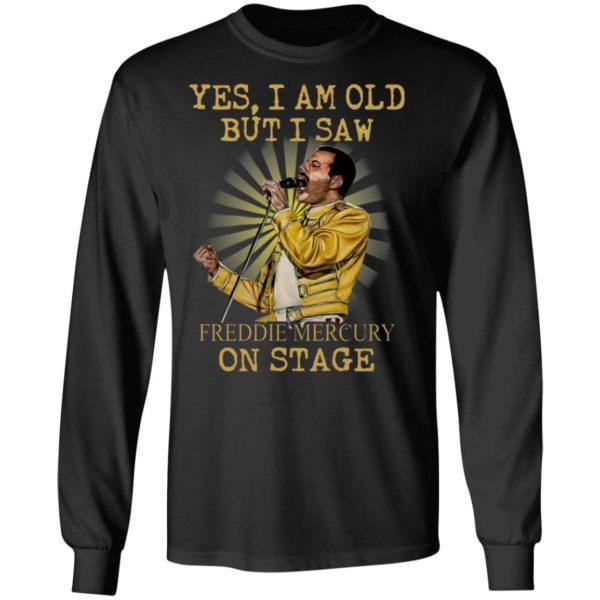 Yes I Am Old But I Saw Freddie Mercury On Stage Shirt