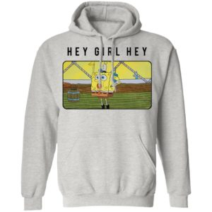 SpongeBob SquarePants Hey Girl Hey shirt