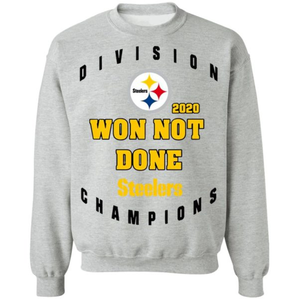 Division 2020 Won Not Done Pittsburgh Steelers Champions Shirt