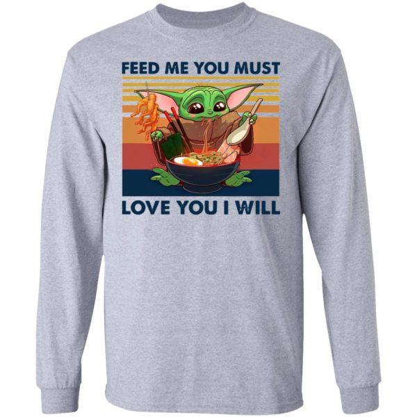 Baby Yoda Feed Me You Must Love You I Will Retro Shirt