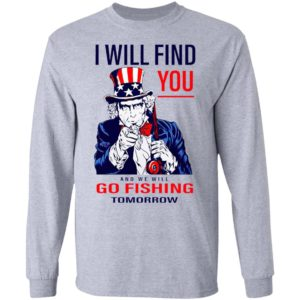 Uncle Sam I Will Find You And We Will Go Fishing Tomorrow Shirt