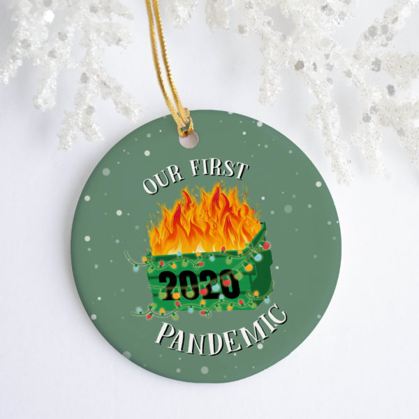 Our First Pandemic 2020 Dumpster Fire Tree Decoration Christmas Ornament