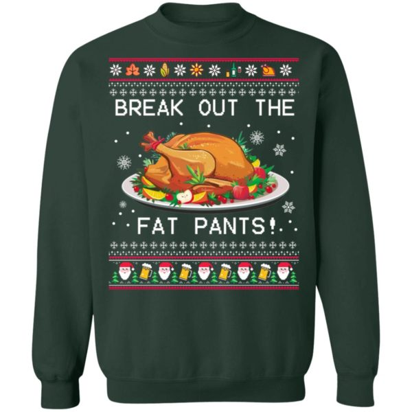 Break Out The Fat Pants Ugly Christmas Sweater