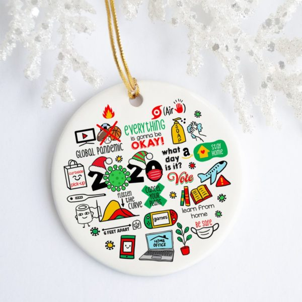 Everything It's Gonna Be Okay Remembering Events Pandemic Christmas QuaranTine 2020 Tree Decoration Christmas Ornament