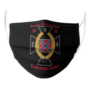 Nice CNA Proud Descendant Of A Confederate Soldier face mask