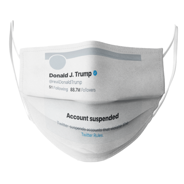 Donald JTrump Account Suspended Twitter face mask
