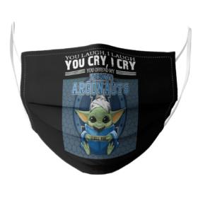 Baby Yoda You Laugh I Laugh You Cry I Cry You Offend My Toronto Argonauts I Kill You face mask