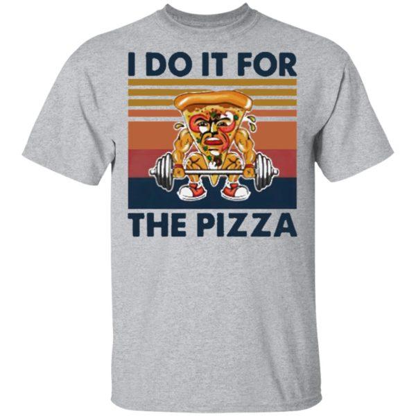 Retro I Do It For The Pizza Gym Vintage Shirt