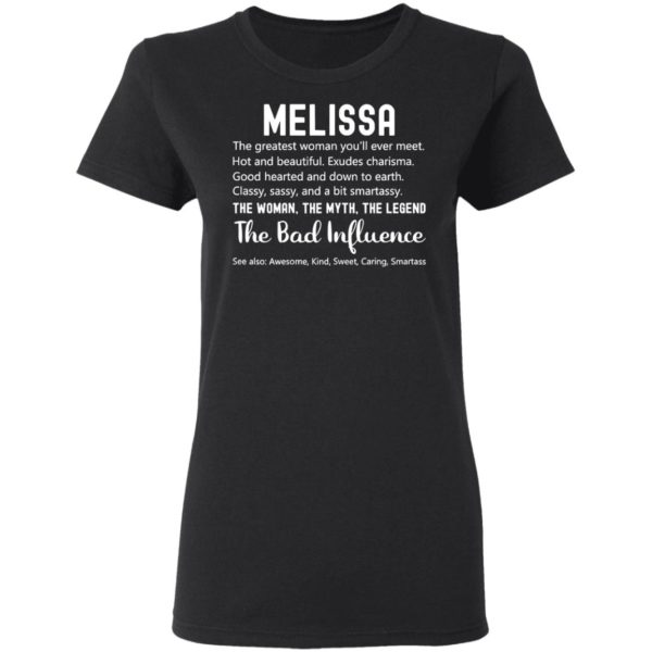 Melissa The Woman The Myth The Legend The Bad Influence Birthday Personalized Name Shirt