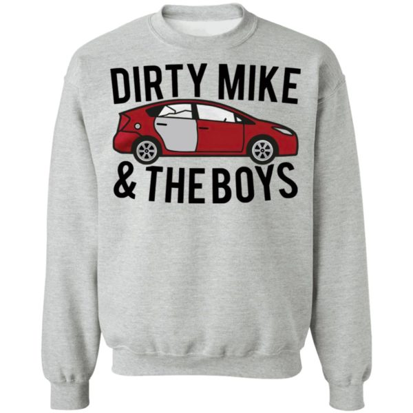 Dirty Mike And The Boys Car shirt, Long Sleeve, Hoodie
