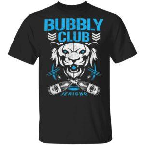Bubbly club Chris Jericho Shirt