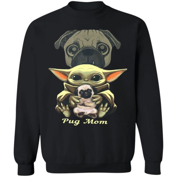 Baby Yoda Hug Pug Mom Shirt