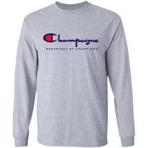 Champagne Breakfast Of Champions Shirt