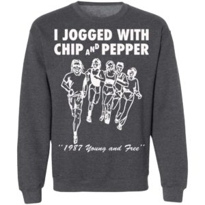 I Jogged With Chip And Pepper 1987 Young And Free Shirt