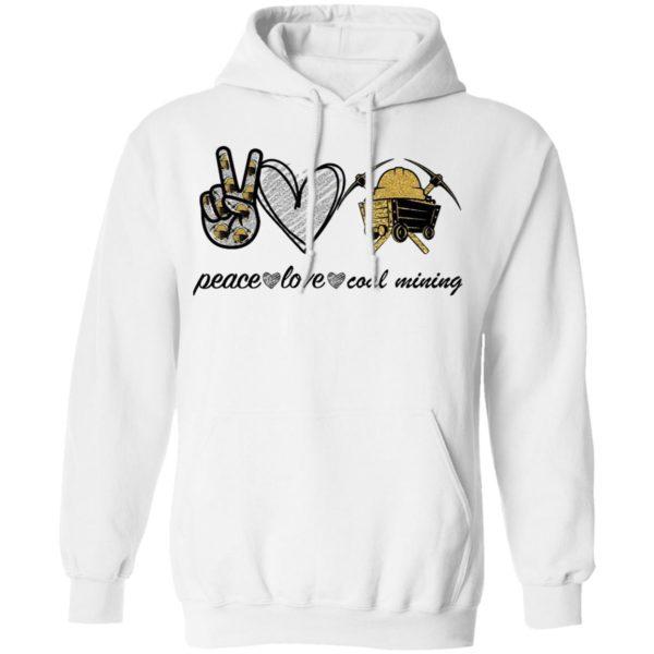Peace Love Coal Mining shirt