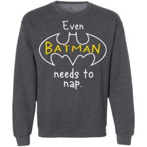 Even Batman Needs To Nap Shirt, Long Sleeve, Hoodie
