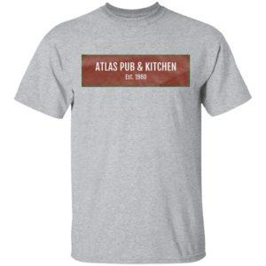 Atlas Pub and Kitchen EST 1980 Shirt