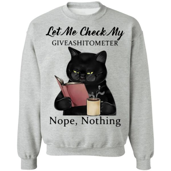 Let Me Check My Giveashitometer Nope Nothing Black Cat Shirt