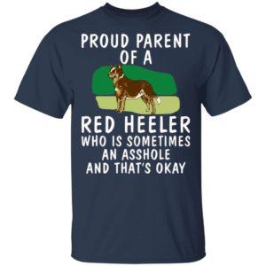 Proud Parent Of A Red Heeler Dog Shirt
