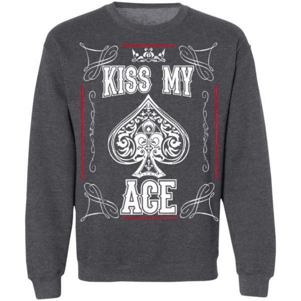 Poker Kiss My Ace Shirt, Long Sleeve, Hoodie