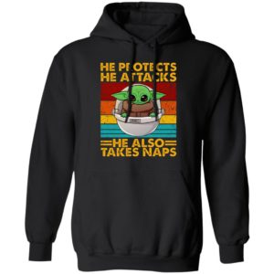 Baby Yoda He Protects He Attacks He Also Takes Naps Shirt