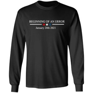 Beginning Of A Mistake January 20th 2021 Shirt