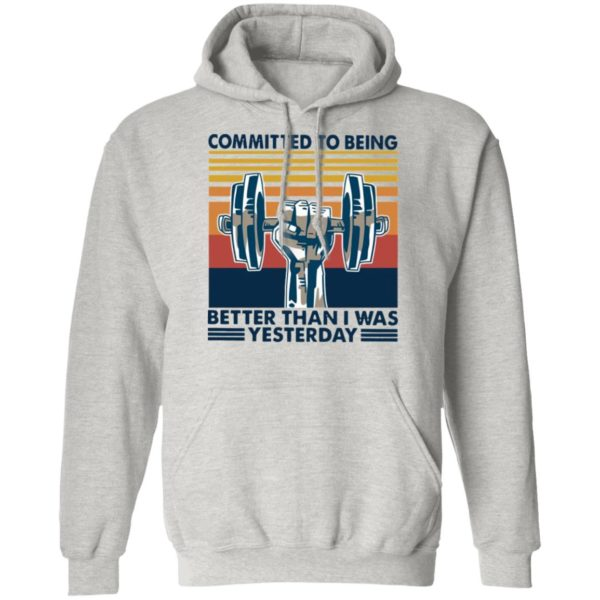 Gym Committed To Being Better Than I Was Yesterday Vintage Retro Shirt