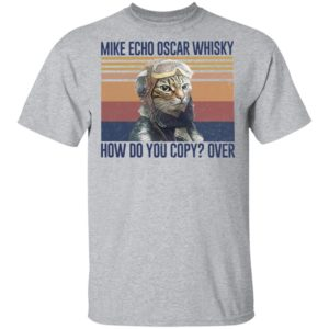 Mike Echo Oscar Whisky How Do You Copy Over Pilot Cat Shirt