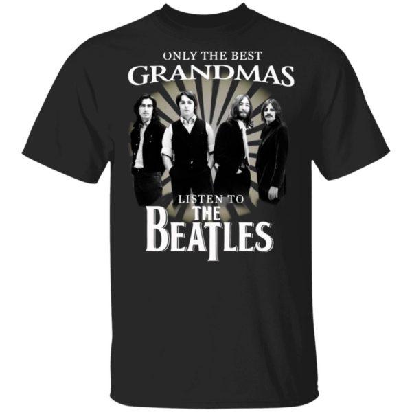 Only The Best Grandmas Listen To The Beatles Shirt