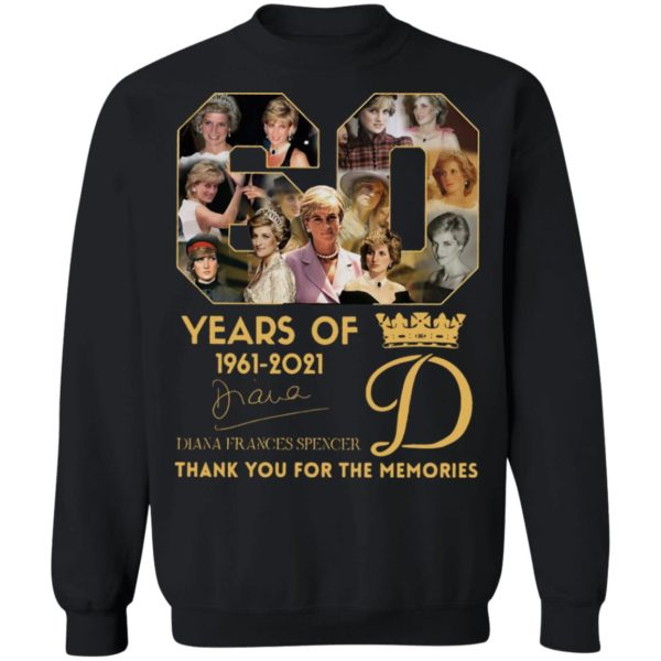 60 Years Of 1961-2021 Diana Frances Spencer Thank You For The Memories Signature Shirt