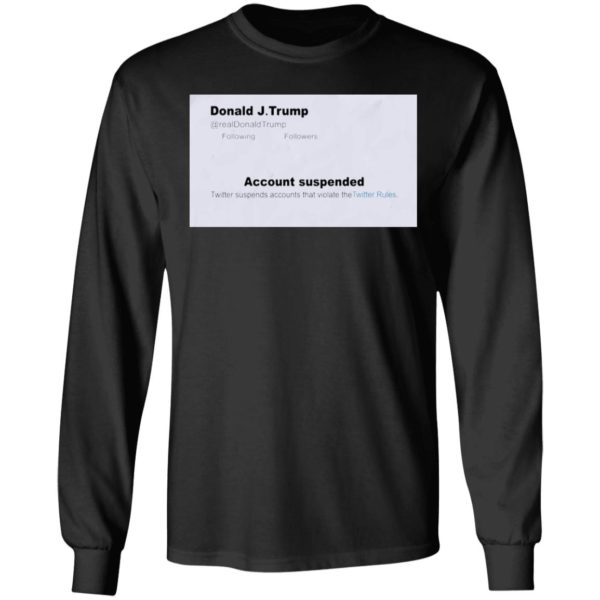 Trump Twitter Account Suspended Shirt