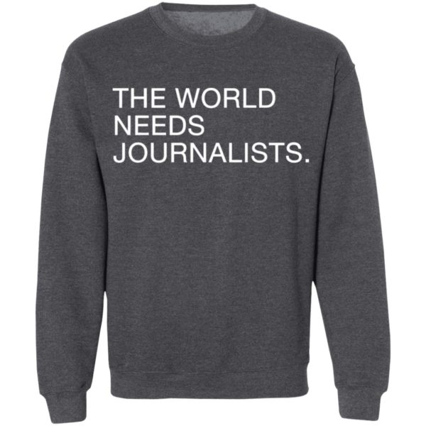 The World Needs Journalists Shirt