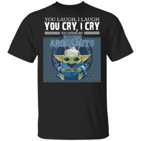 Baby Yoda You Laugh I Laugh You Cry I Cry You Offend My Toronto Argonauts I Kill You Shirt