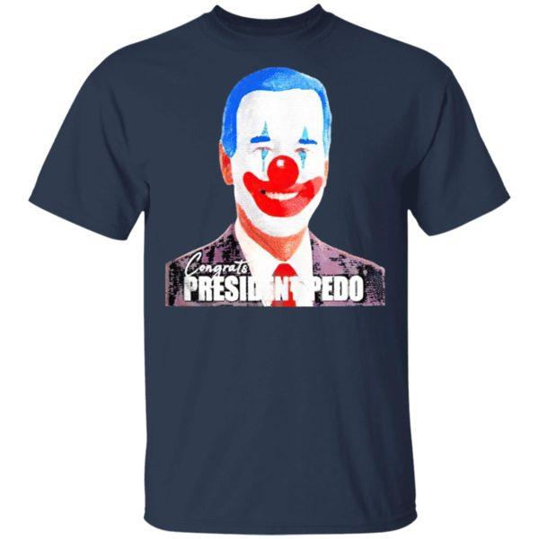 Joe Biden Congrats President Pedo President 46TH T-Shirt