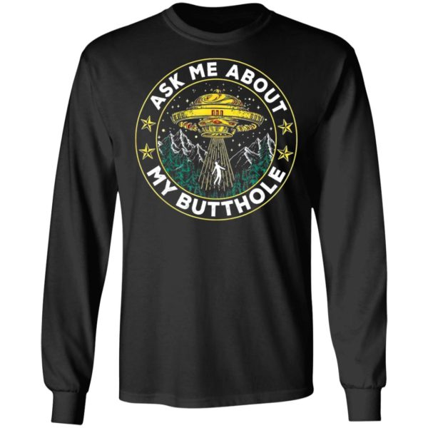 Ask Me About My Butthole UFO Alien Abduction Shirt