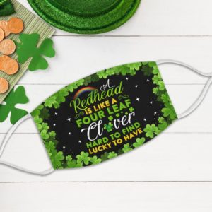 A Redhead is Like A Four Leaf Hard to Find Luck to Have Happy St Patrick's Day Face Mask