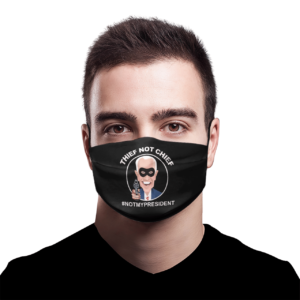 Thief Not Chief Funny Election Face Mask