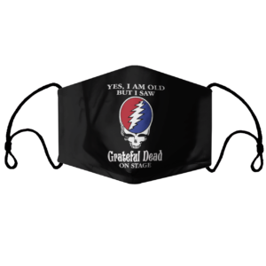 Yes I Am Old But I Saw Grateful Dead On Stage Face Mask