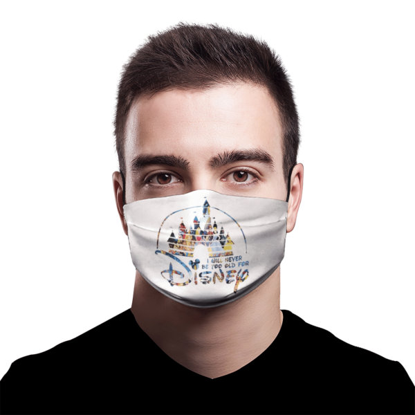 Disney Castle TShirt I Will Never Be Too Old For Disney face mask