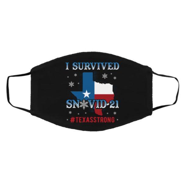 I Survived Snovid-21 Texas Strong Texasstrong Winter 2021 Face Mask