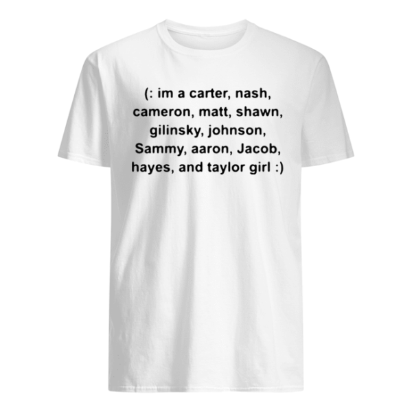 I'm a carter nash cameron matt shawn gilinsky tee shirt