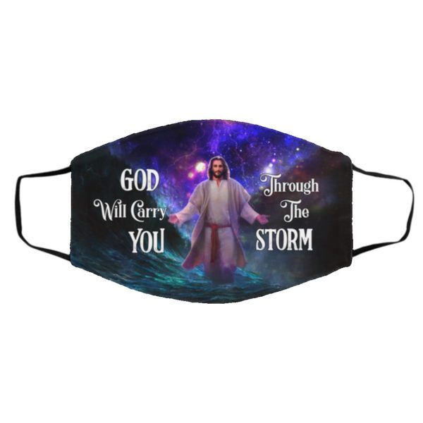 God Will Carry You Through the Storm Christian Inspirational face mask