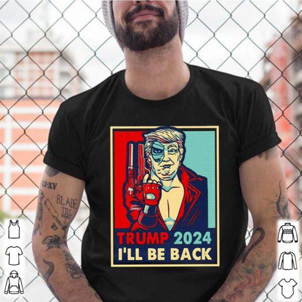 Trump 2024 Ill Be Back shirt