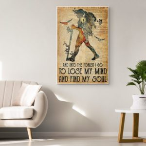 A Girl Hiking Forest And Into The Forest I Go To Lose My Mind And Find My Soul Poster Canvas