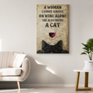 A Woman Cannot Survive On Wine Alone She Also Needs A Cat Poster Canvas