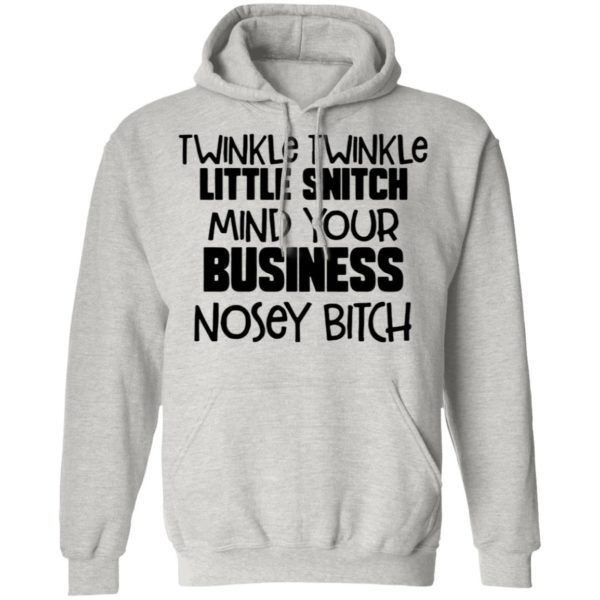 Twinkle Twinkle Little Snitch Mind Your Business Nosey Bitch Shirt