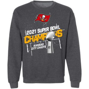 Tampa Bay Buccaneers 2021 Super Bowl Champions Kansas City Chiefs Shirt