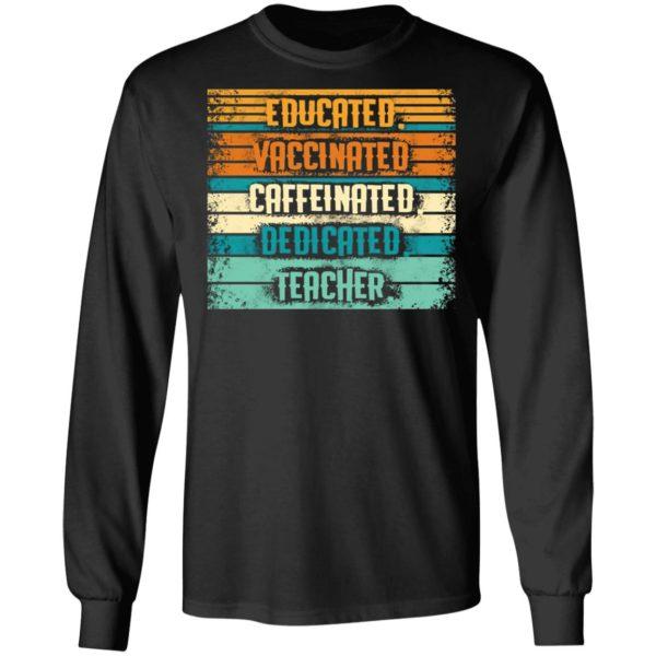 Educated Vaccinated Caffeinated Dedicated Teacher Retro Shirt